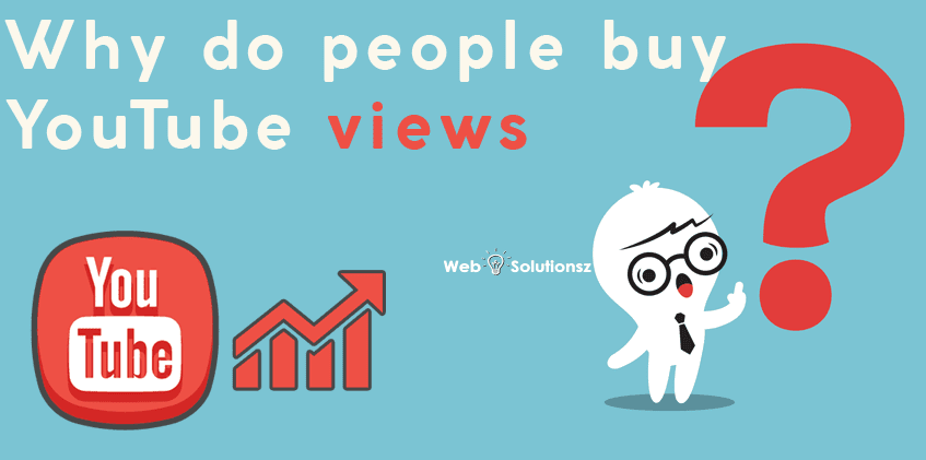 Why do people buy YouTube views