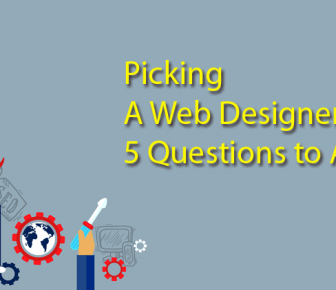 Picking a Web Designer – 5 Questions to Ask First