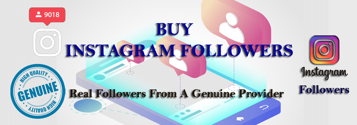 Buy Instagram Followers - Real Followers from a Genuine Provider