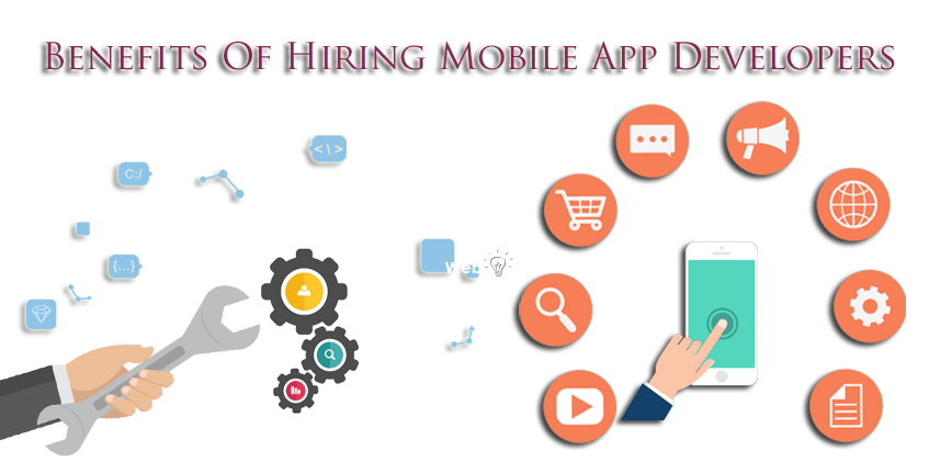 Benefits Of Hiring Mobile App Developers