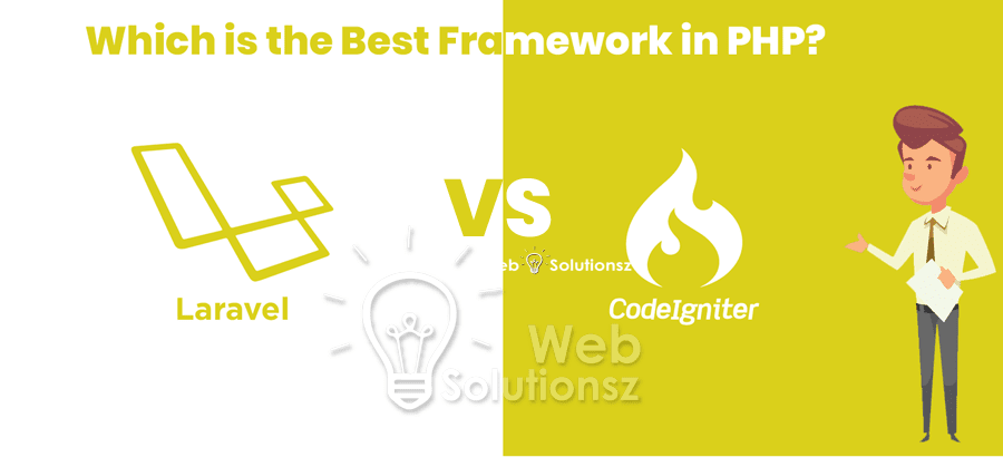 best Framework in PHP, CodeIgniter or Laravel
